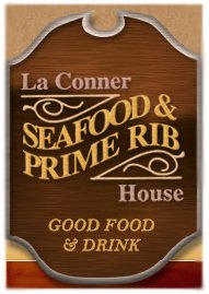 La Conner Seafood and Prime Rib House.